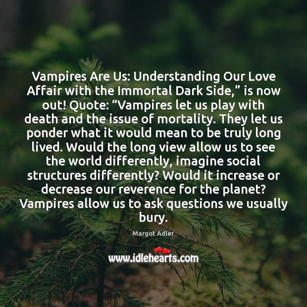 """Vampires Are Us: Understanding Our Love Affair with the Immortal Dark Side,"""" Image"""