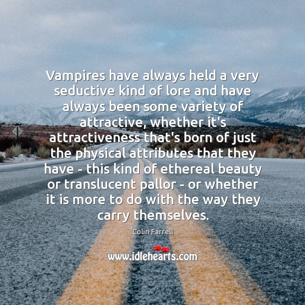 Vampires have always held a very seductive kind of lore and have Image