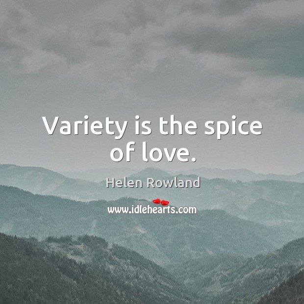 Variety is the spice of love. Image