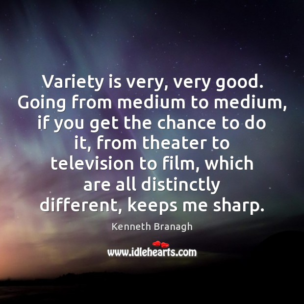 Variety is very, very good. Going from medium to medium, if you Image