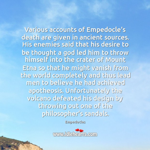 Image, Various accounts of Empedocle's death are given in ancient sources. His enemies
