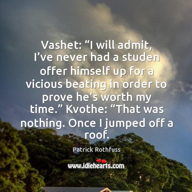 "Vashet: ""I will admit, I've never had a studen offer himself Image"