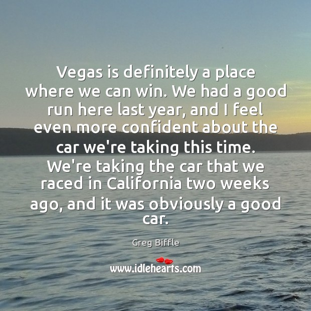 Image, Vegas is definitely a place where we can win. We had a