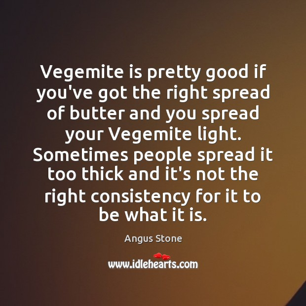 Image, Vegemite is pretty good if you've got the right spread of butter