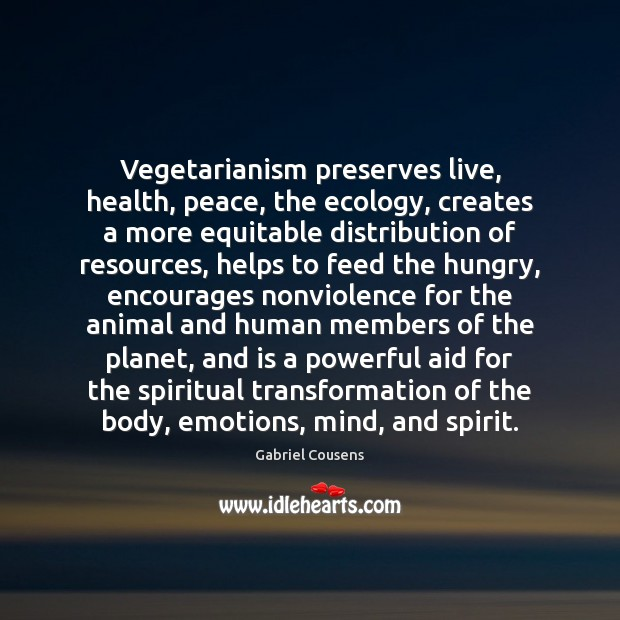Vegetarianism preserves live, health, peace, the ecology, creates a more equitable distribution Image