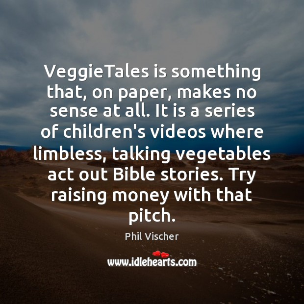 VeggieTales is something that, on paper, makes no sense at all. It Image