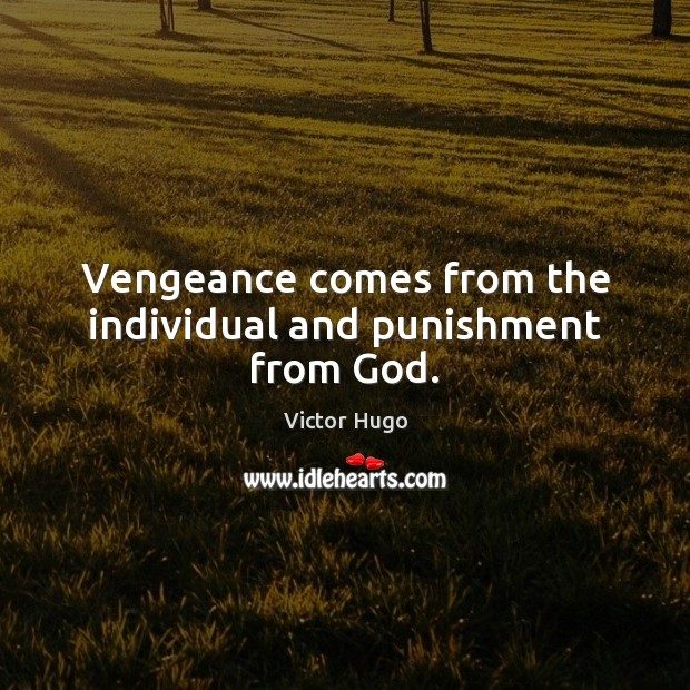 Vengeance comes from the individual and punishment from God. Image