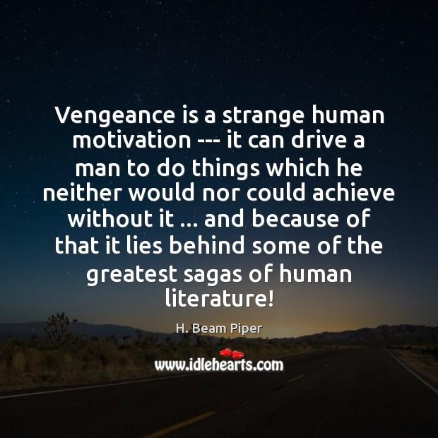 Image, Vengeance is a strange human motivation — it can drive a man