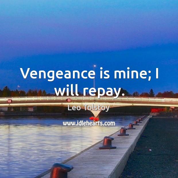 Vengeance is mine; I will repay. Image