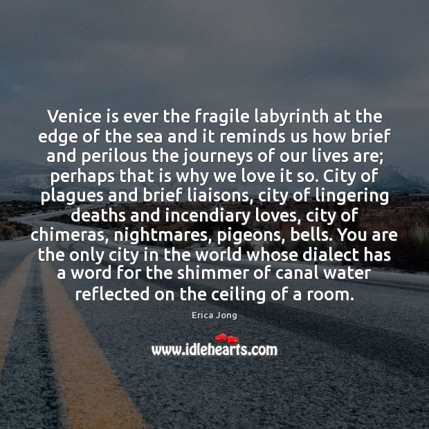 Venice is ever the fragile labyrinth at the edge of the sea Image