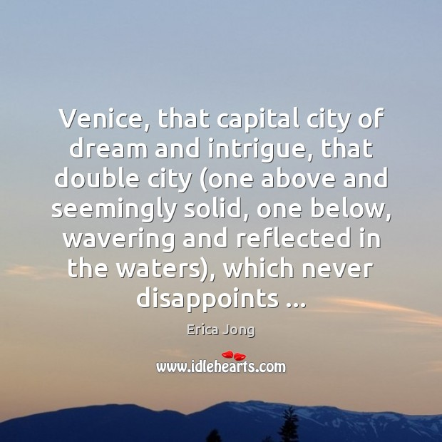 Venice, that capital city of dream and intrigue, that double city (one Image