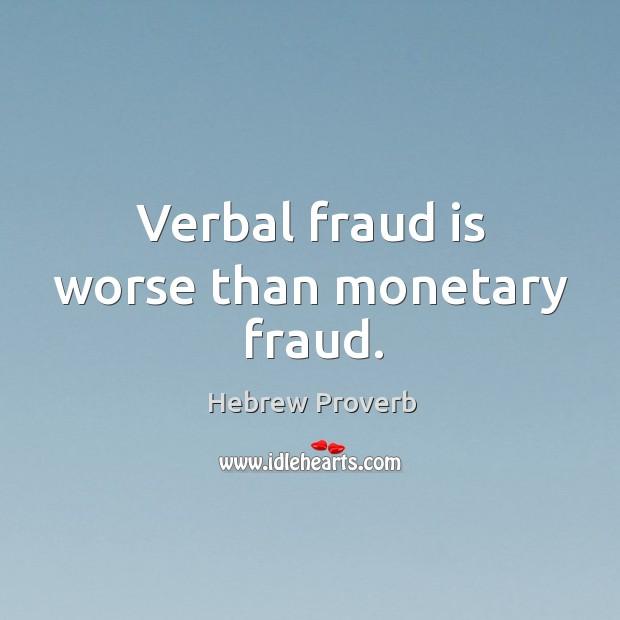 Image, Verbal fraud is worse than monetary fraud.