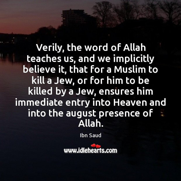 Image, Verily, the word of Allah teaches us, and we implicitly believe it,