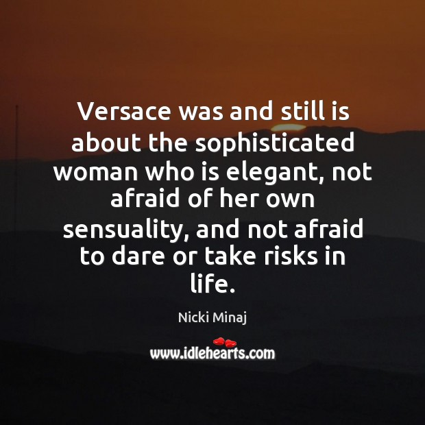 Versace was and still is about the sophisticated woman who ...