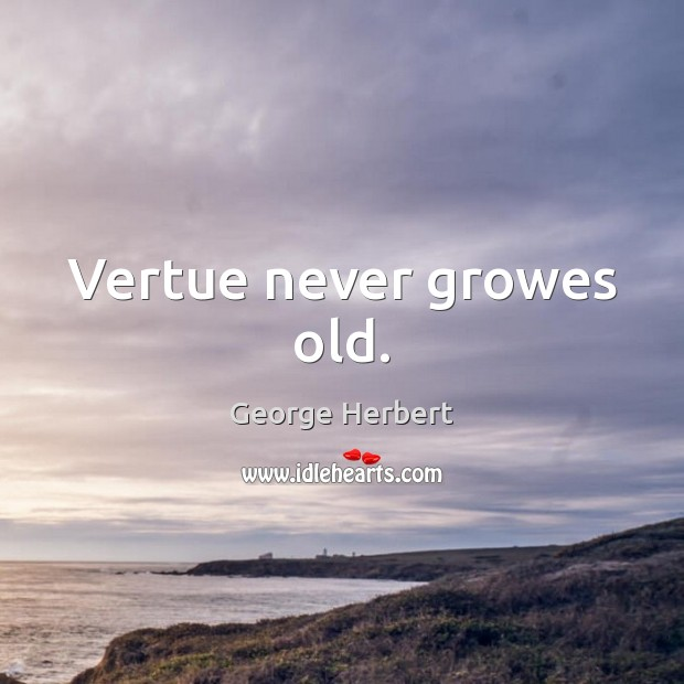 Image, Vertue never growes old.