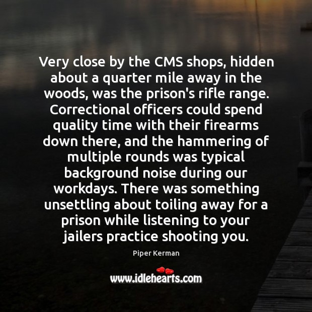 Very close by the CMS shops, hidden about a quarter mile away Hidden Quotes Image