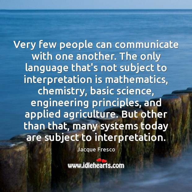 Very few people can communicate with one another. The only language that's Image