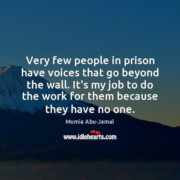 Very few people in prison have voices that go beyond the wall. Image