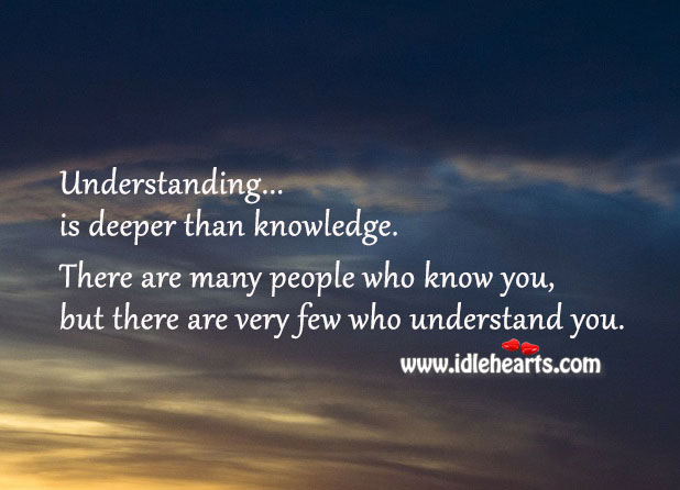 Understanding is deeper than knowledge. Image