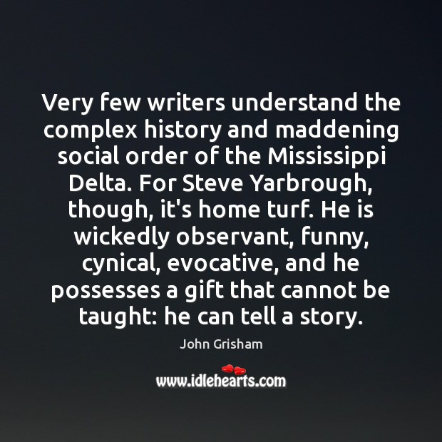 Very few writers understand the complex history and maddening social order of Image