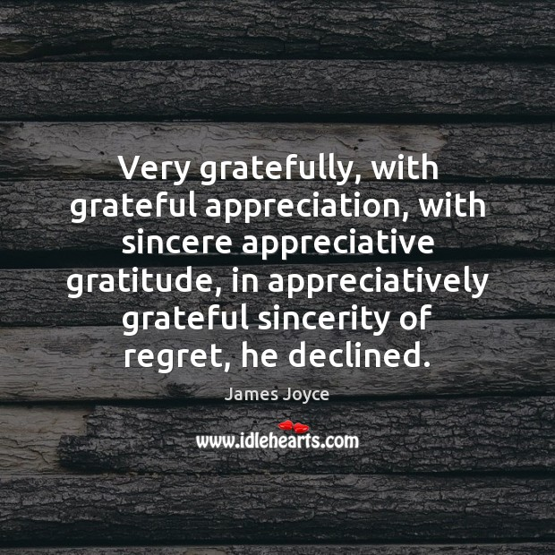 Very gratefully, with grateful appreciation, with sincere appreciative gratitude, in appreciatively grateful Image