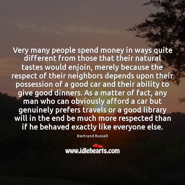 Very many people spend money in ways quite different from those that Image
