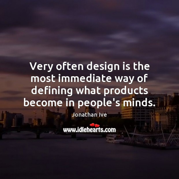 Very often design is the most immediate way of defining what products Image