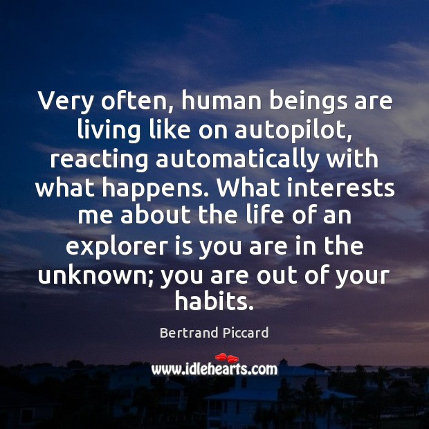 Image, Very often, human beings are living like on autopilot, reacting automatically with
