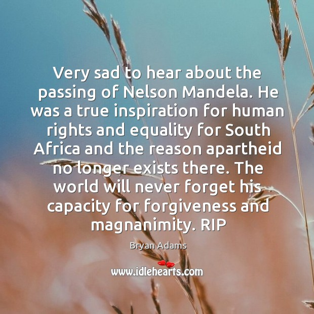 Very sad to hear about the passing of Nelson Mandela. He was Image