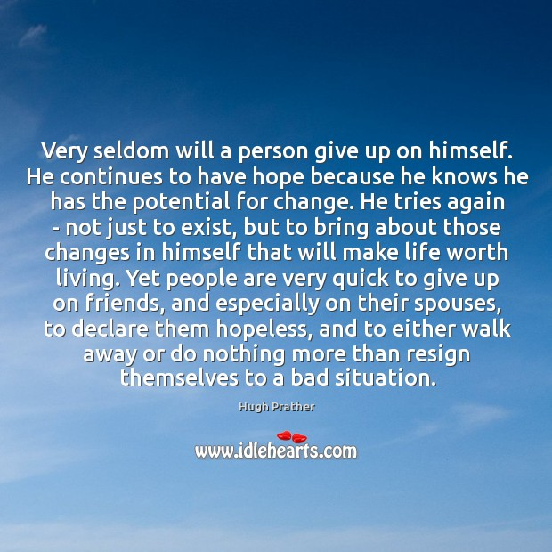 Very seldom will a person give up on himself. He continues to Image