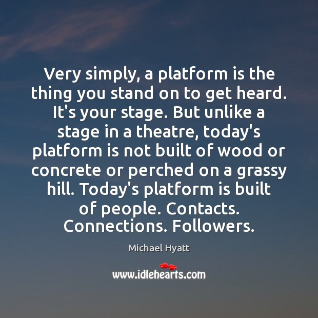 Image, Very simply, a platform is the thing you stand on to get