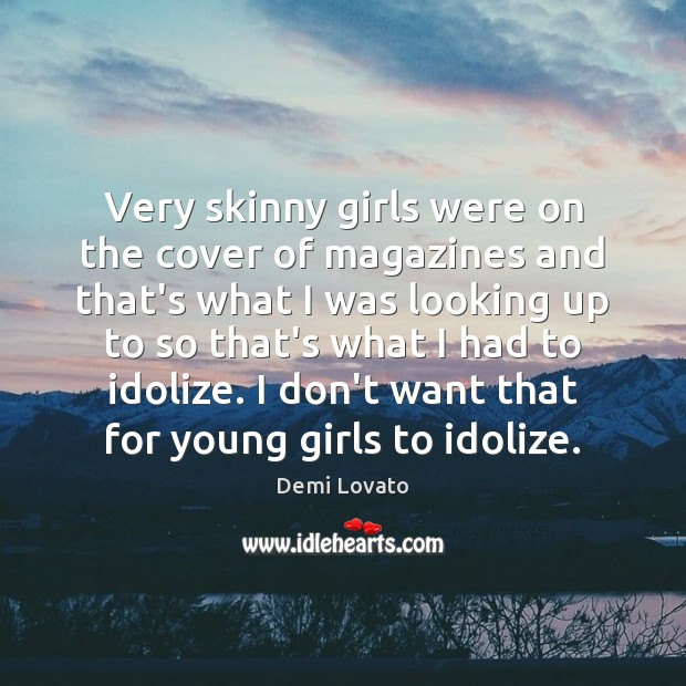 Image, Very skinny girls were on the cover of magazines and that's what