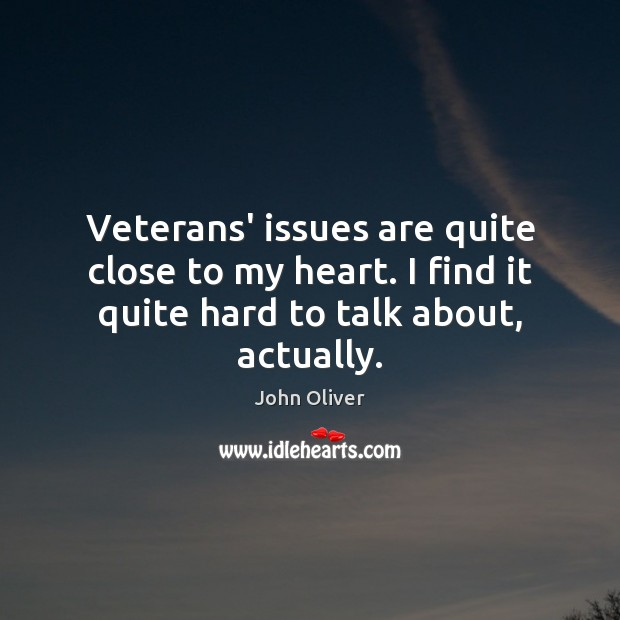 Image, Veterans' issues are quite close to my heart. I find it quite