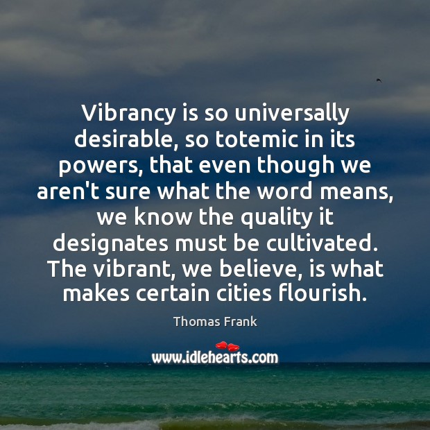Vibrancy is so universally desirable, so totemic in its powers, that even Image