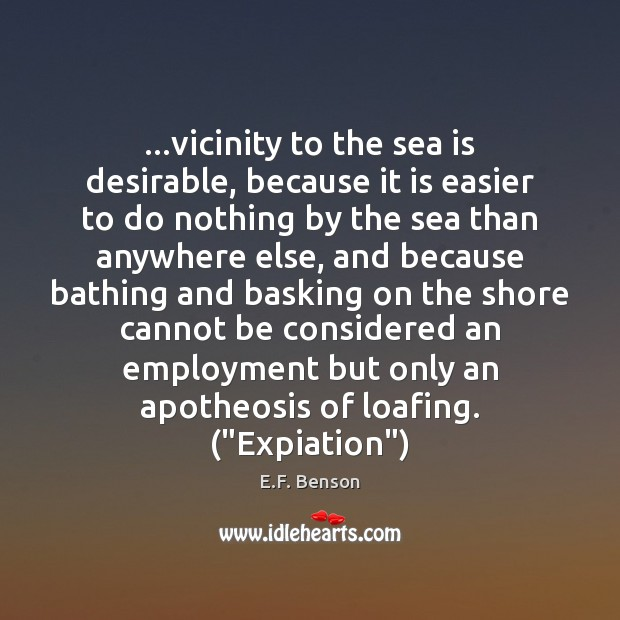 Image, …vicinity to the sea is desirable, because it is easier to do