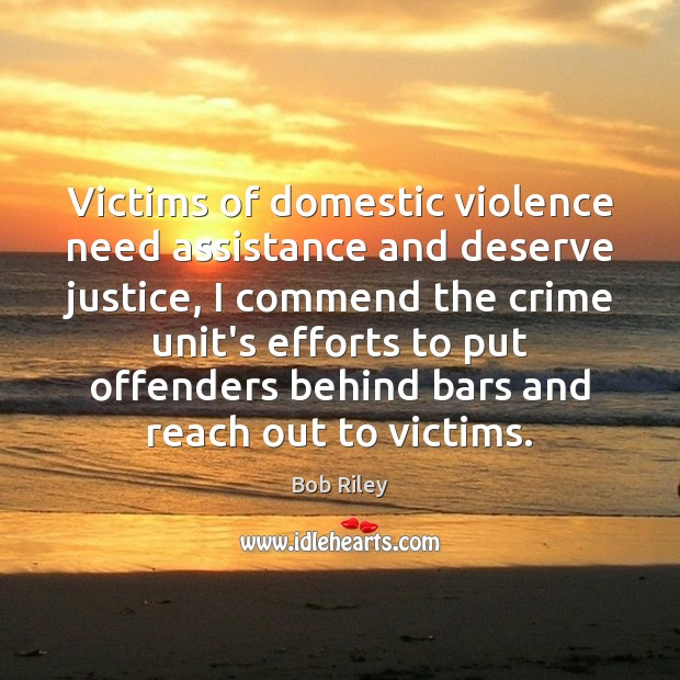 Image, Victims of domestic violence need assistance and deserve justice, I commend the