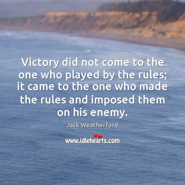 Victory did not come to the one who played by the rules; Image