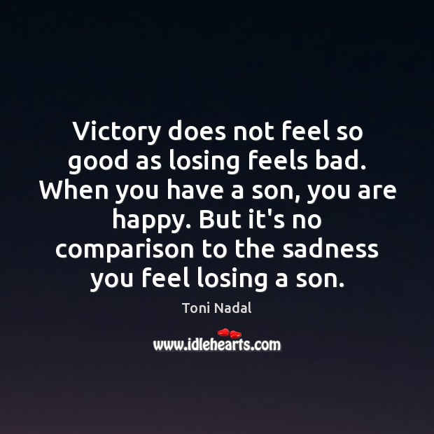 Victory does not feel so good as losing feels bad. When you Image
