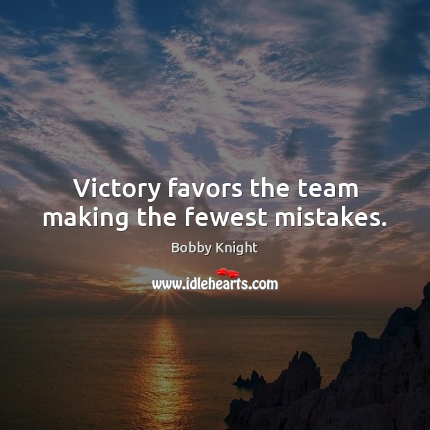 Victory favors the team making the fewest mistakes. Image