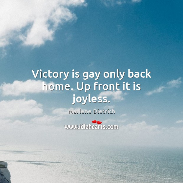 Image, Victory is gay only back home. Up front it is joyless.