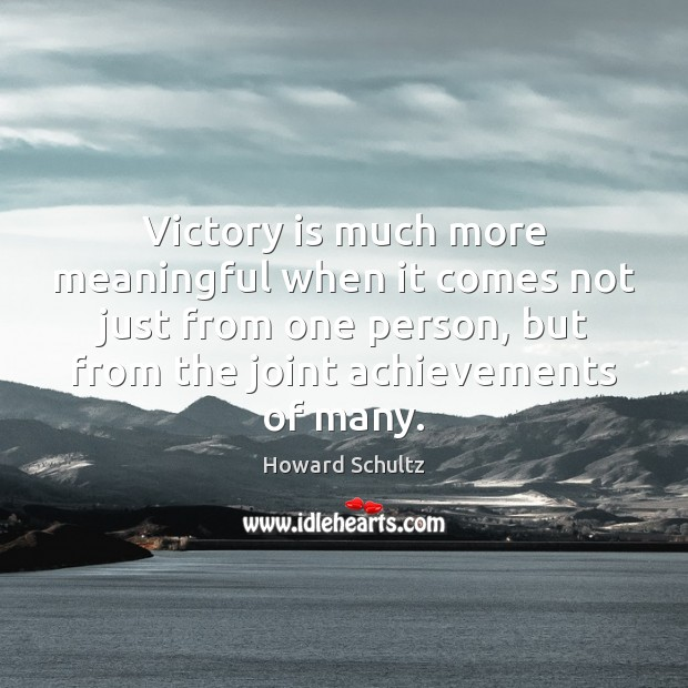 Victory is much more meaningful when it comes not just from one Victory Quotes Image