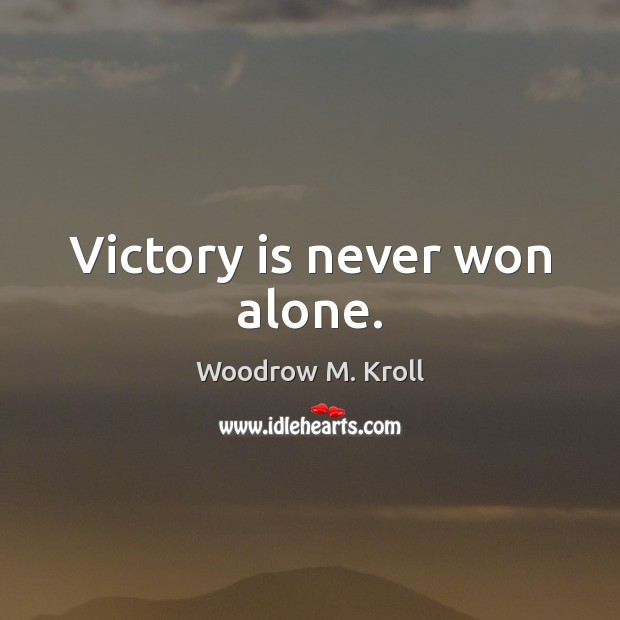 Victory is never won alone. Image