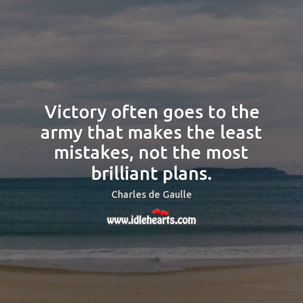 Victory often goes to the army that makes the least mistakes, not Image