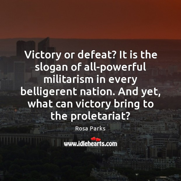 Image, Victory or defeat? It is the slogan of all-powerful militarism in every