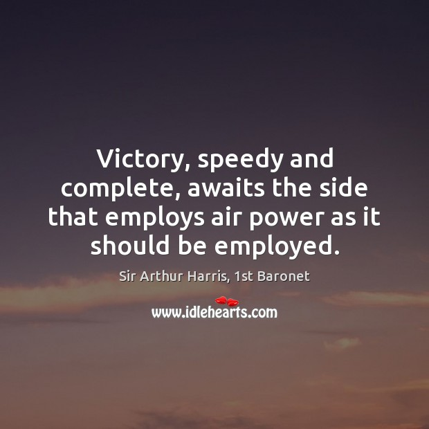 Victory, speedy and complete, awaits the side that employs air power as Image