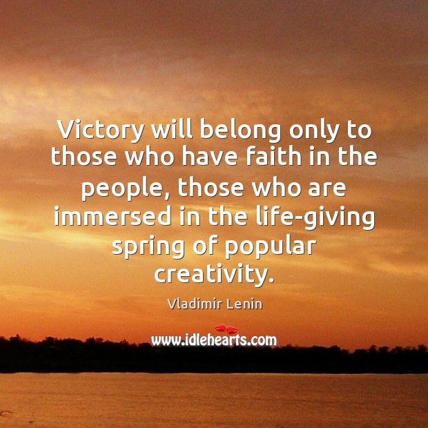 Victory will belong only to those who have faith in the people, Image