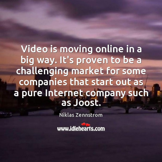 Video is moving online in a big way. It's proven to be Image