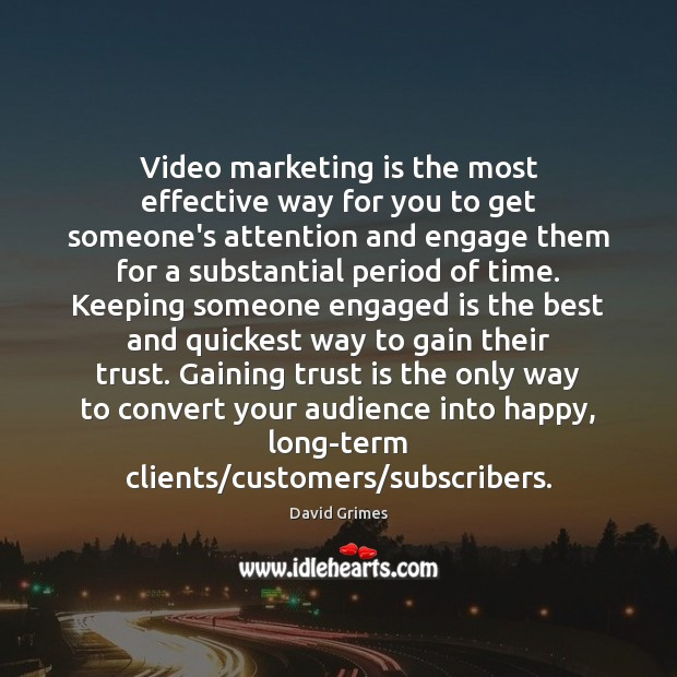 Video marketing is the most effective way for you to get someone's Marketing Quotes Image