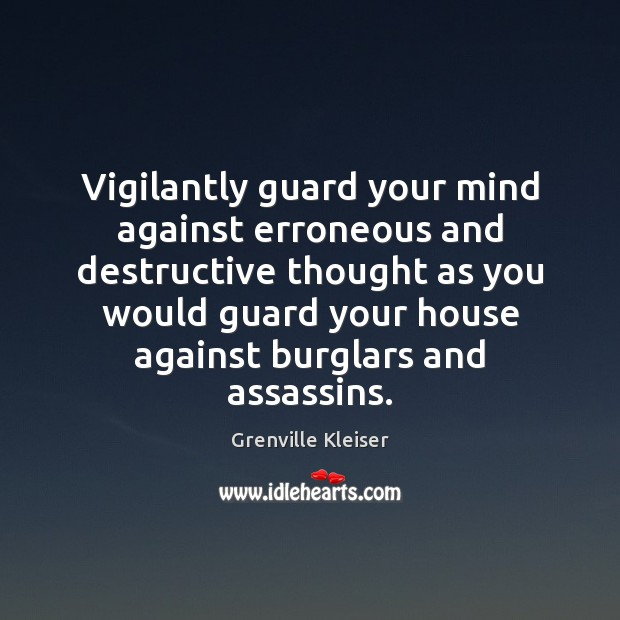 Image, Vigilantly guard your mind against erroneous and destructive thought as you would