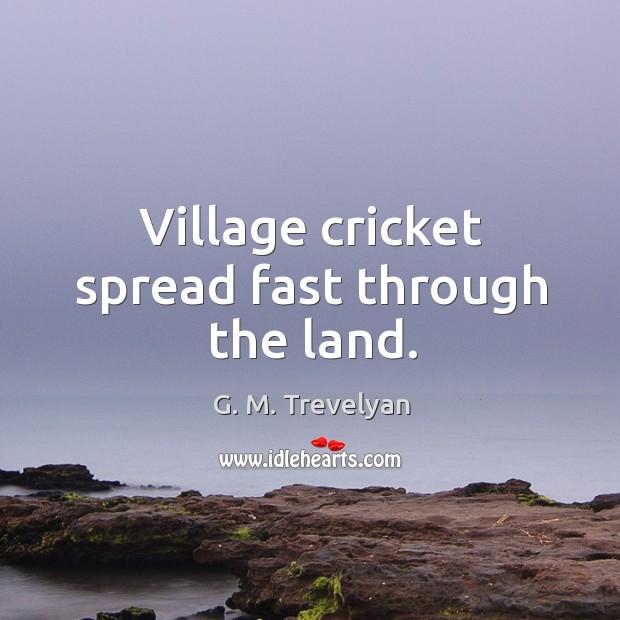 Village cricket spread fast through the land. Image